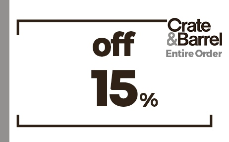 CRATE AND BARREL 15% OFF ENTIRE PURCHASE COUPON